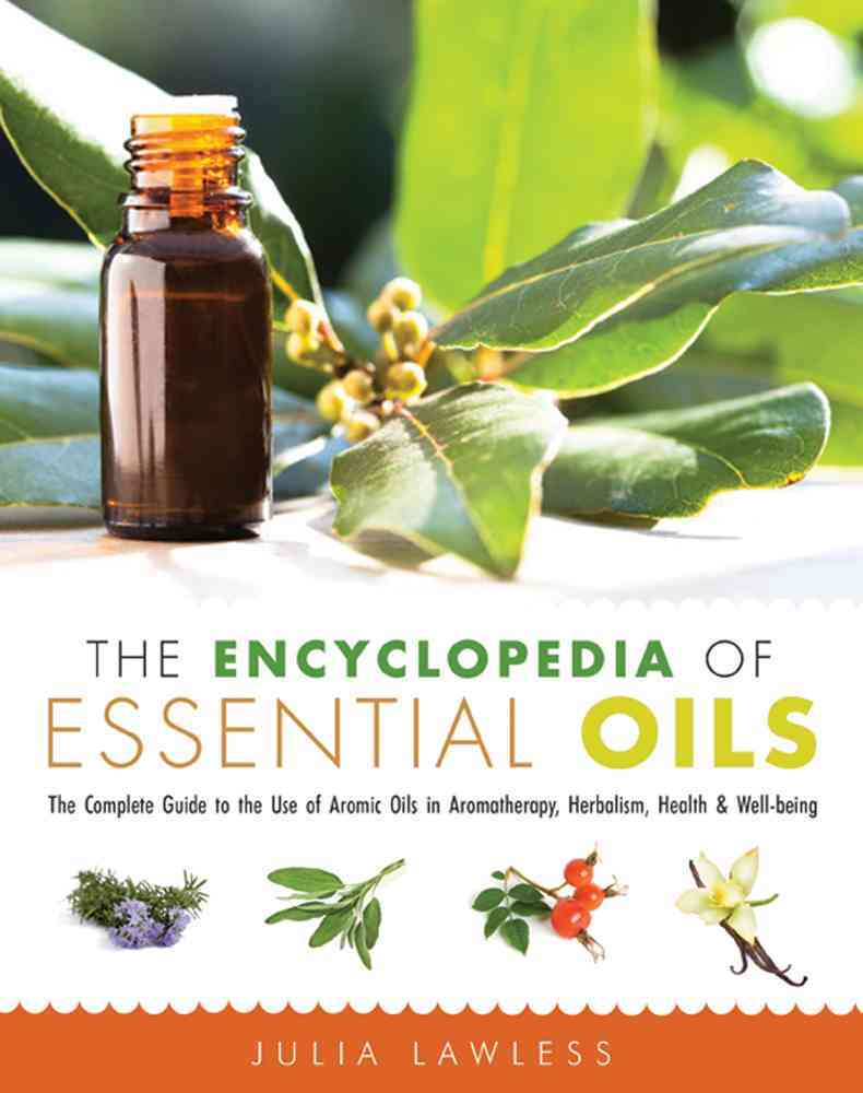 The Encyclopedia of Essential Oils By Lawless, Julia